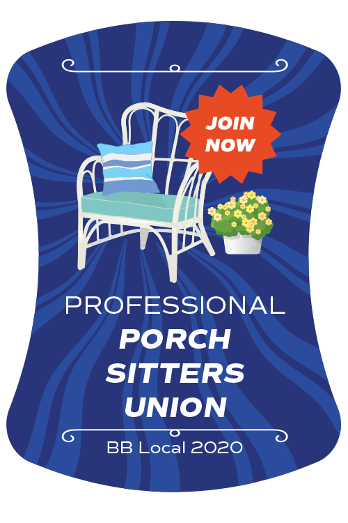 Professional Porch Sitters Union - BB Local 2020
